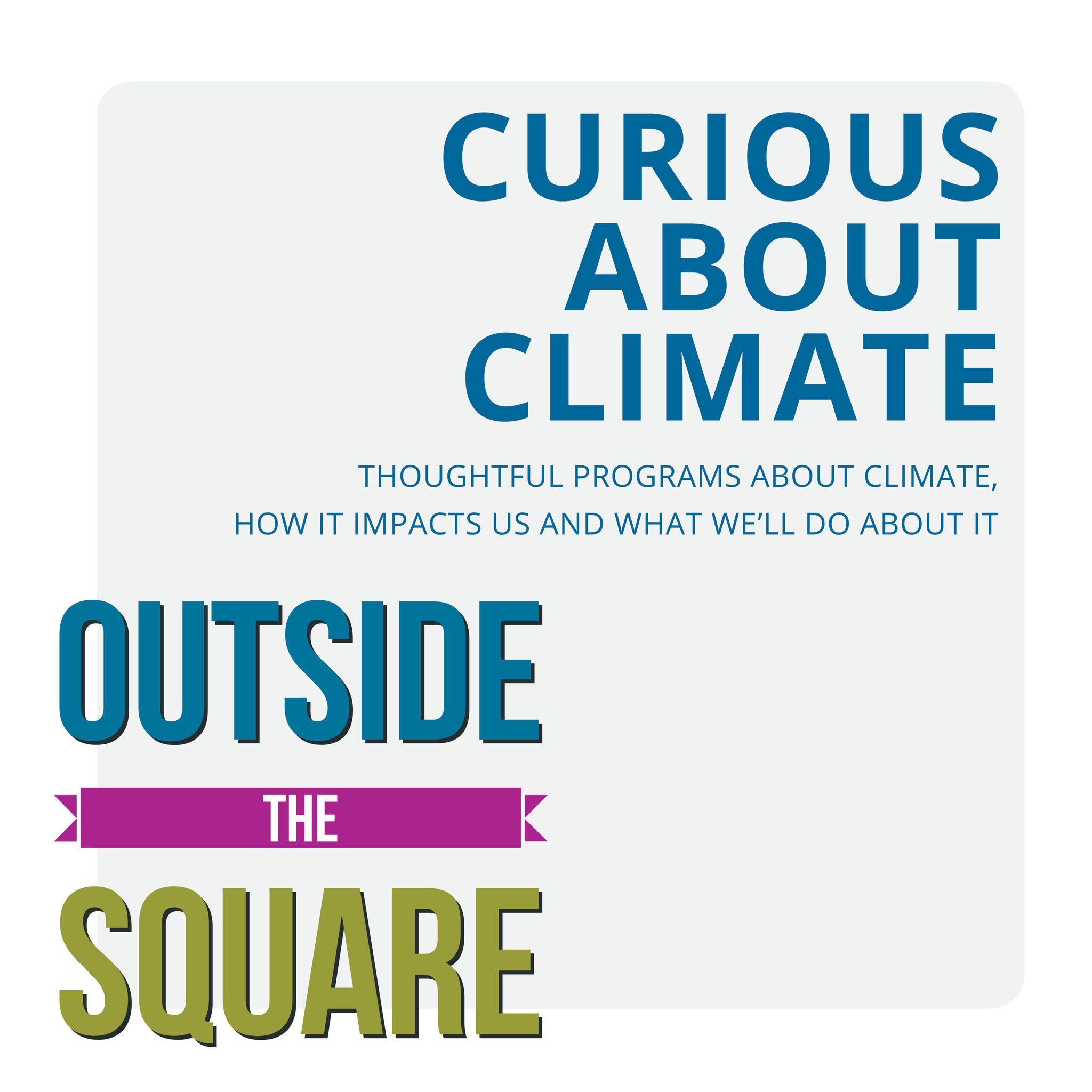 Curious about Climate? Look who's talking…
